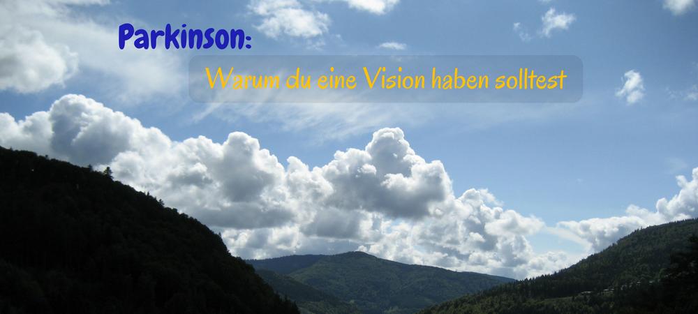 Warum du bei Parkinson eine Vision haben solltest und wie du sie findest