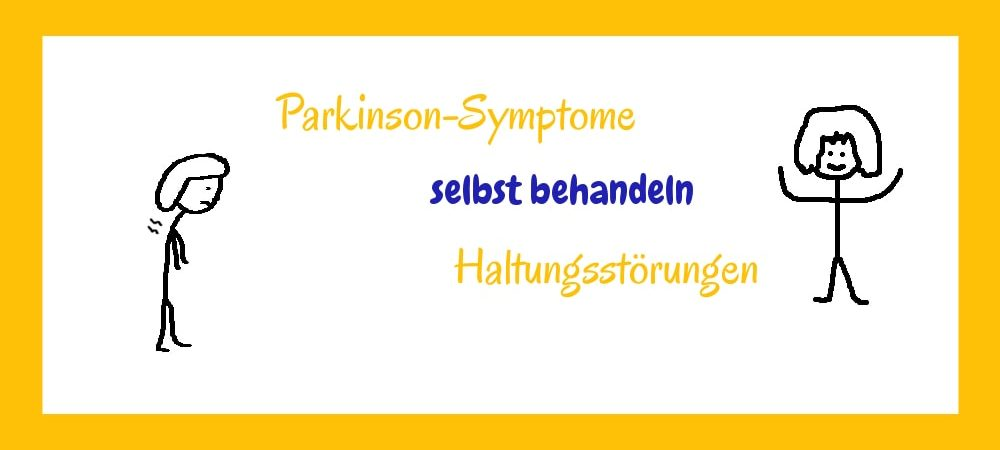 Parkinson-Symptome selbst behandeln: Haltungsstörungen