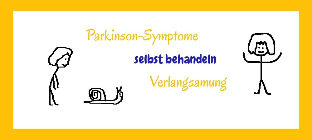 Parkinson-Symptome selbst behandeln - Verlangsamung